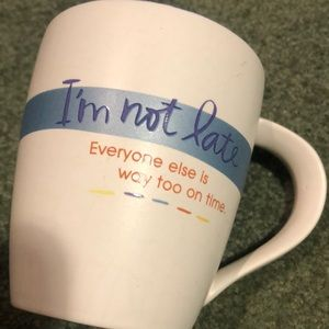"😊 3/$15 ""I'm not late"" coffee cup"